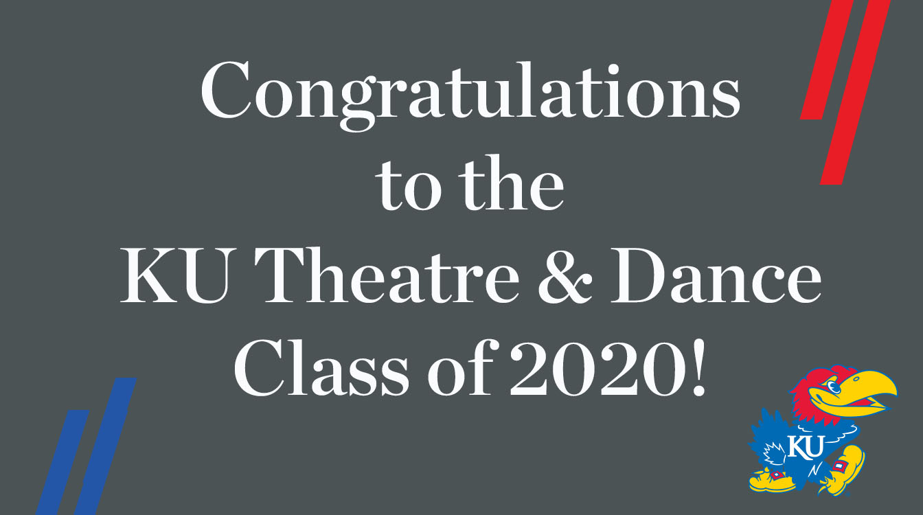 Congratulations to the KU Theatre & Dance Class of 2020